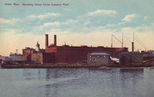 Naumkeag Steam Cotton Company, Salem, MA