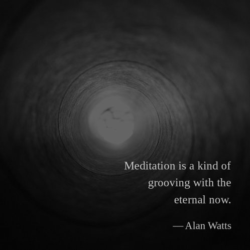 alan watts quote eternal now meditation