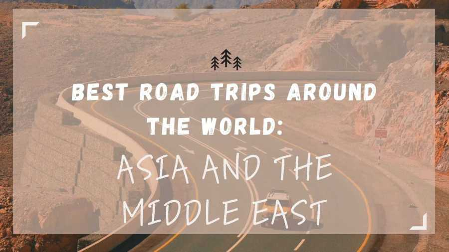 Best-Road-Trips-Asia-and-the-Middle-East-featured-image