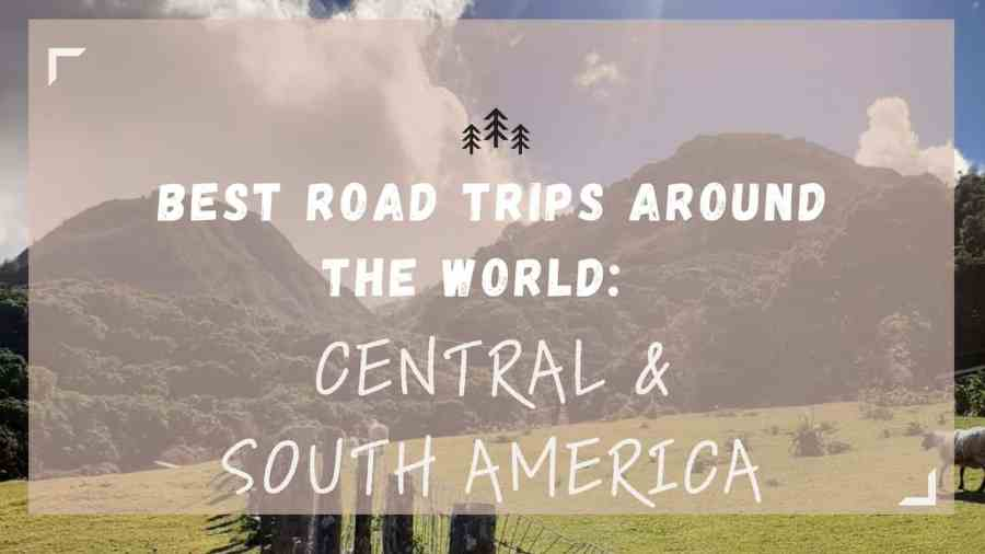 Best-Road-Trips-Central-and-South-America-feature-image