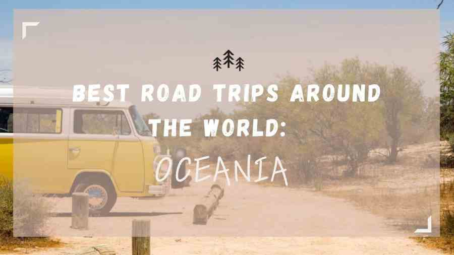 Best-Road-Trips-Oceania-best-road-trips-around-the-world