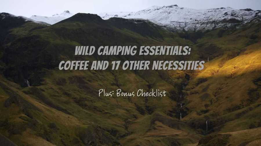 Wild-Camping-Essentials-Coffee-and-17-other-necessities-featured-image