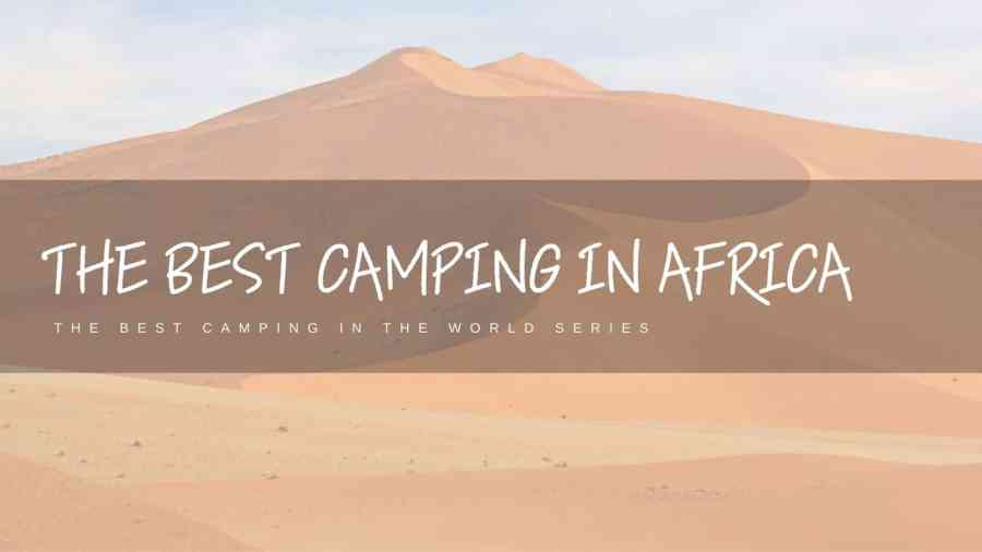 Best-Camping-In-Africa-Featured-Image-Alya-from-Stingy-Nomads
