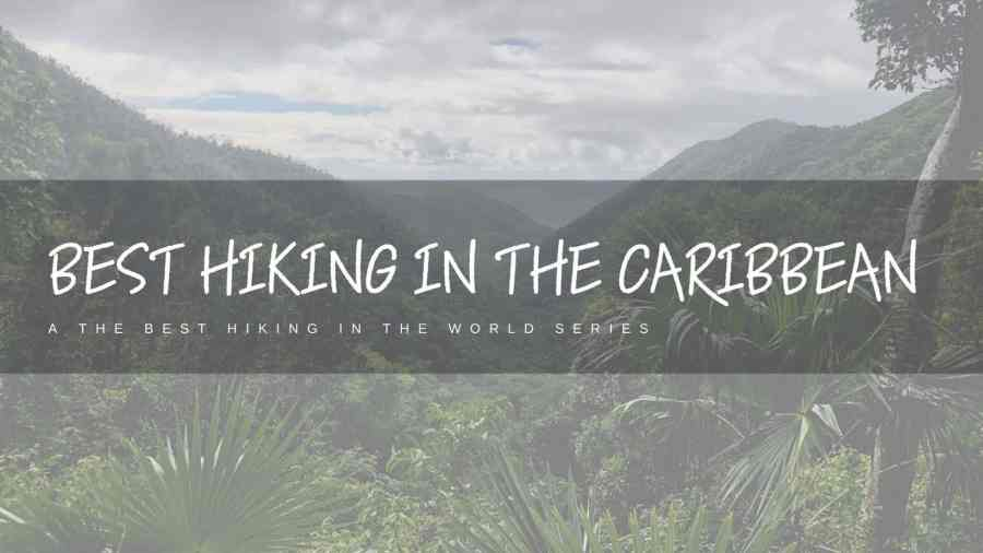 Best-Hiking-in-the-Caribbean-Featured-Image