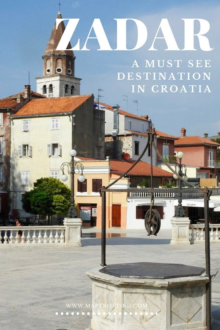Zadar, A Must See Destination in Croatia