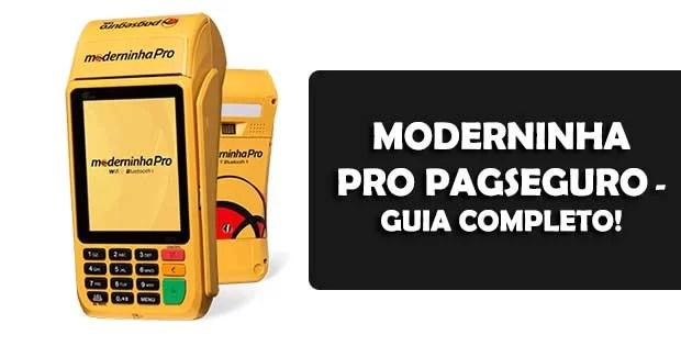 Moderninha Pro PagSeguro - GUIA COMPLETO