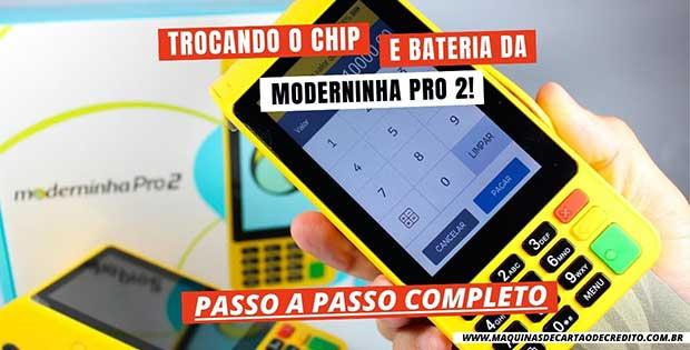 Trocando o Chip e bateria da Moderninha Pro 2