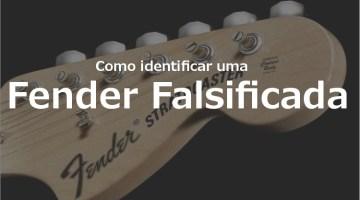 Identificando uma Fender Falsificada
