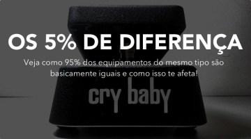 Os 5% de Diferença – Qual equipamento escolher, quando todos são iguais?