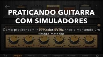 Praticando guitarra com simuladores