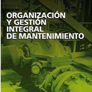 LIBRO  : Organización y gestión integral del mantenimiento