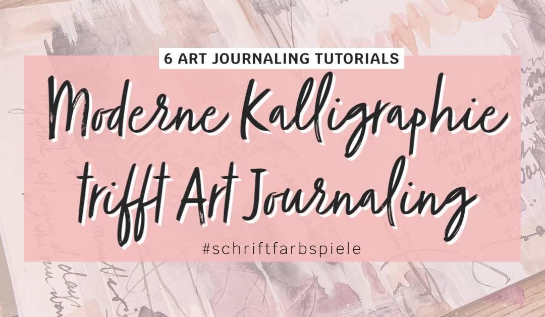 6 Tutorials Art Journaling trifft Kalligraphie