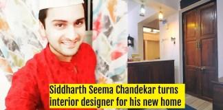 Siddharth Seema Chandekar turns interior designer for his new home