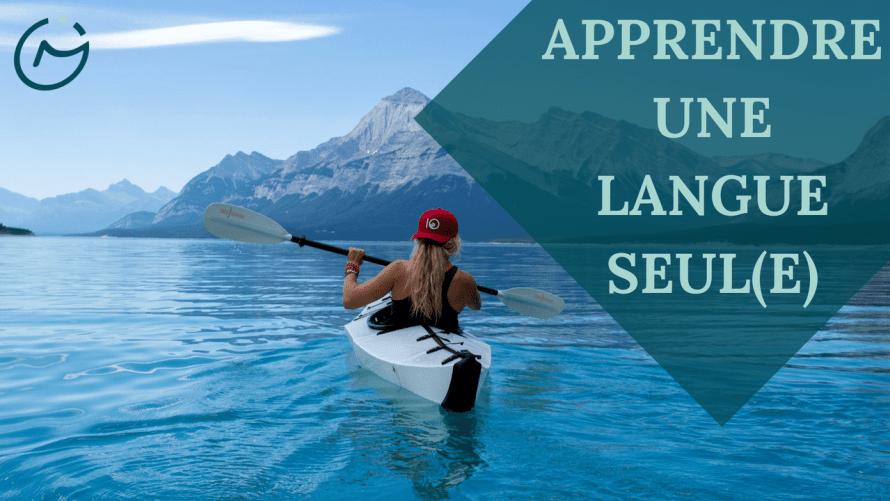 4 étapes pour apprendre une langue seul
