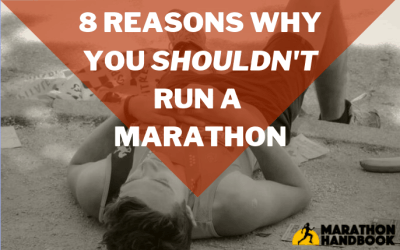 8 Reasons Why You Shouldn't Run A Marathon