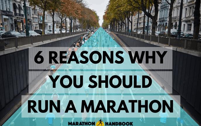 6 Reasons Why You Should Run A Marathon