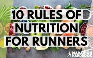 10 Rules of Nutrition for Runners