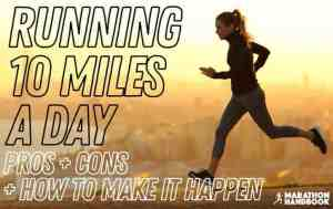 Running 10 Miles a Day