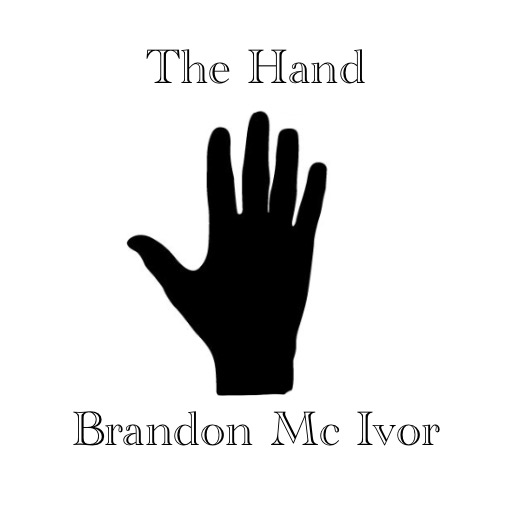 The Hand by Brandon Mc Ivor