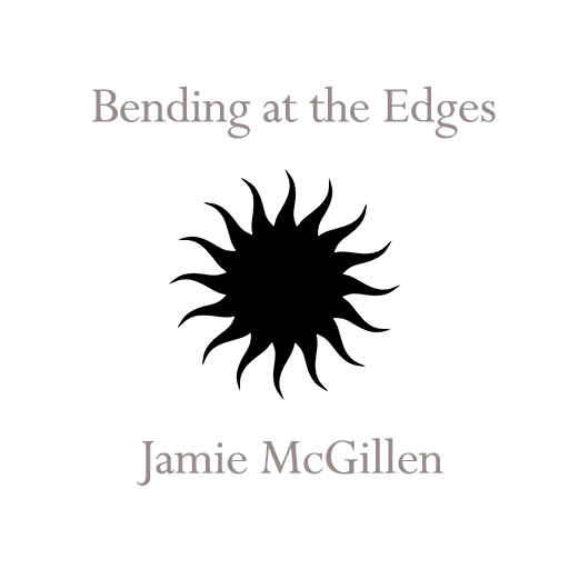 Bending at the Edges by Jamie McGillen