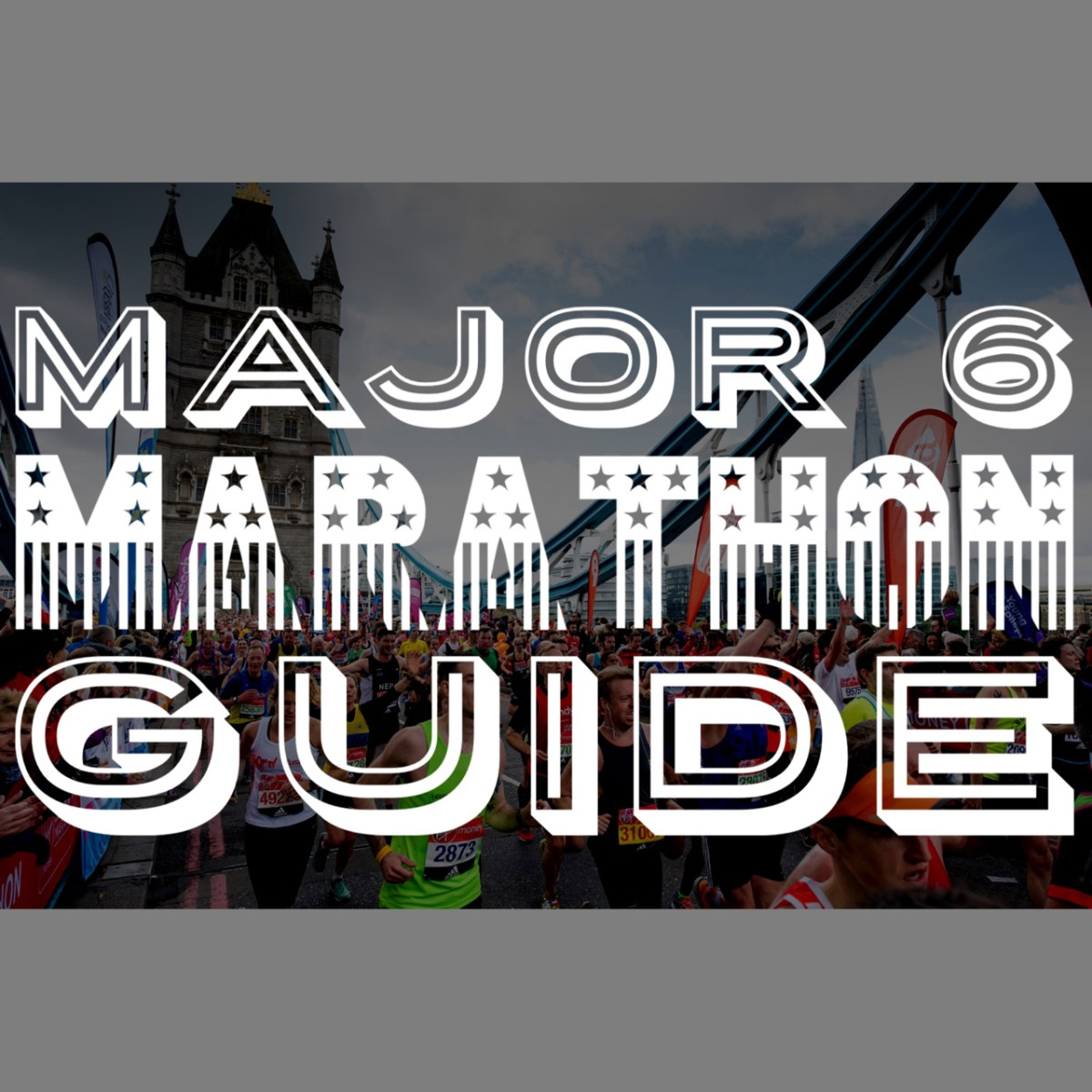 Guide: Major 6 Marathons