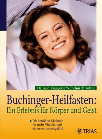 Heilfasten nach Buchinger - das Erlebnis für Körper und Geist