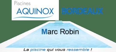 piscines Aquinox, Piscines Aquinox,  Marc Robin Piscines Aquinox Bordeaux