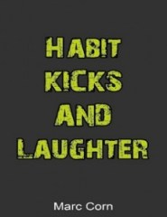 Habit Kicks and Laughter Book Cover