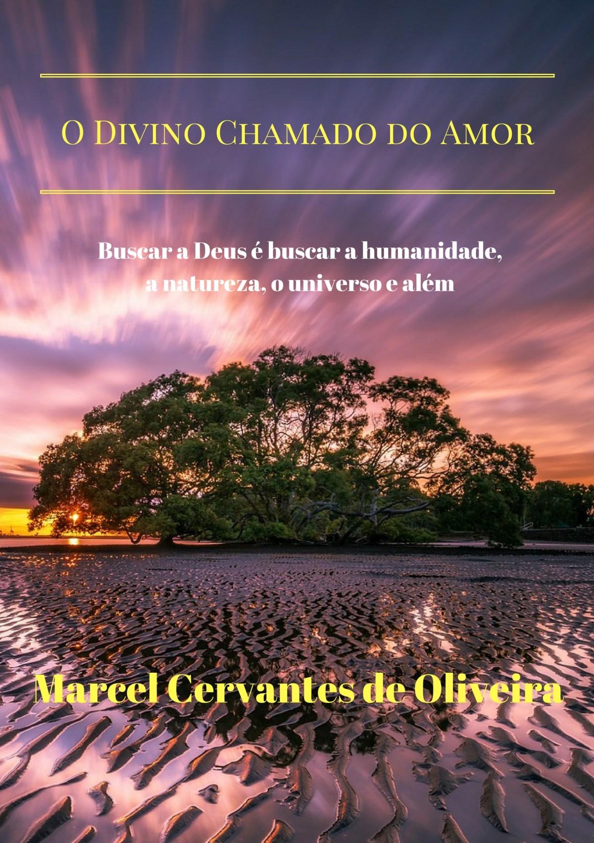 O DIVINO CHAMADO DO AMOR - MARCEL CERVANTES DE OLIVEIRA
