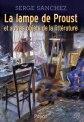 La lampe de Proust et autre objets de la littérature, un essai de Serge Sanchez.