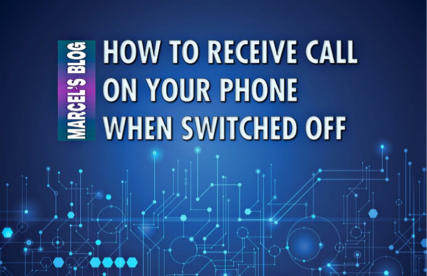 How To Receive Calls When Your Phone Is Switched Off