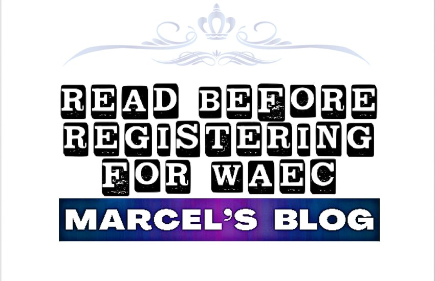 A Must Read Before Registering For WAEC