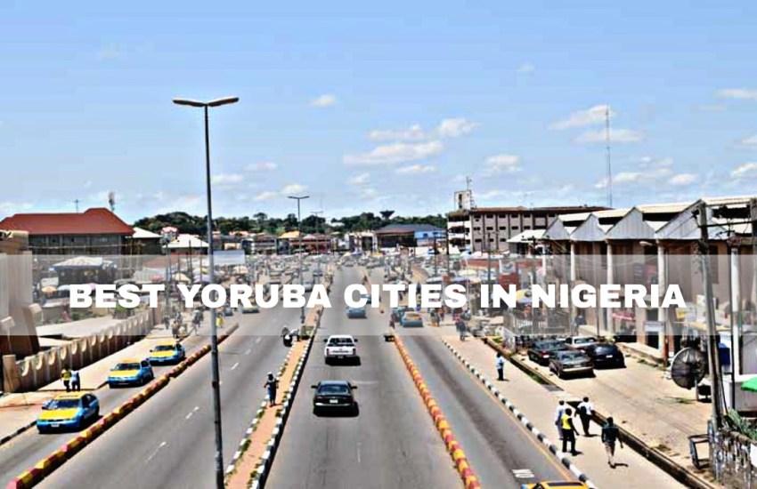 Best Yoruba Cities in Nigeria
