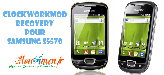 Installer Clockworkmod Recovery sur Galaxy Mini S5570