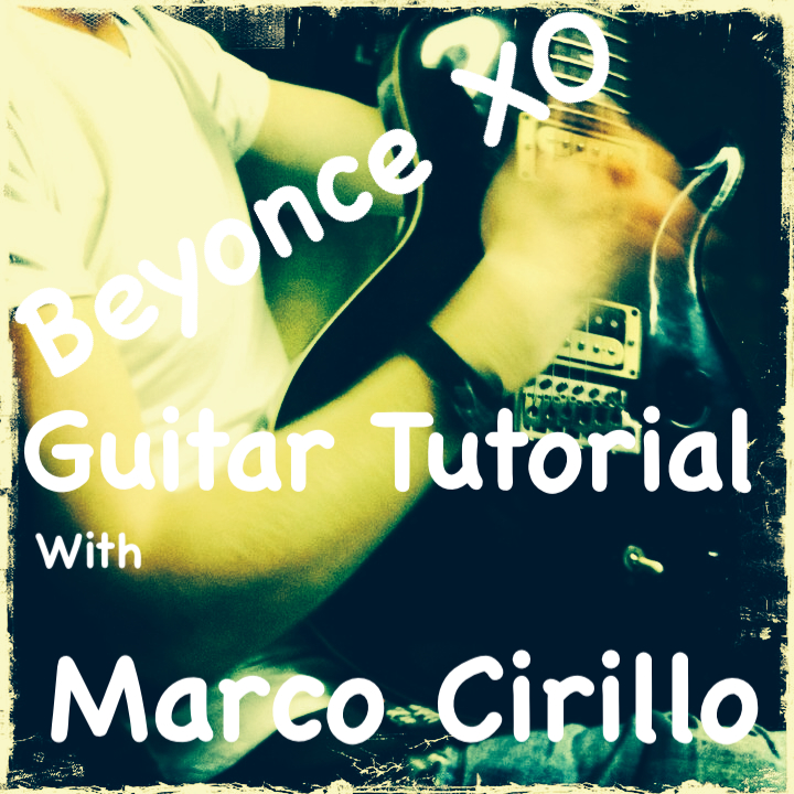 Beyonce XO Guitar Lesson - Chords and TAB Beyonce XO - Free Online Guitar Lesson by Marco Cirillo. Learn Your Favorite Songs. Free Video and Tabs - Learn Guitar in London