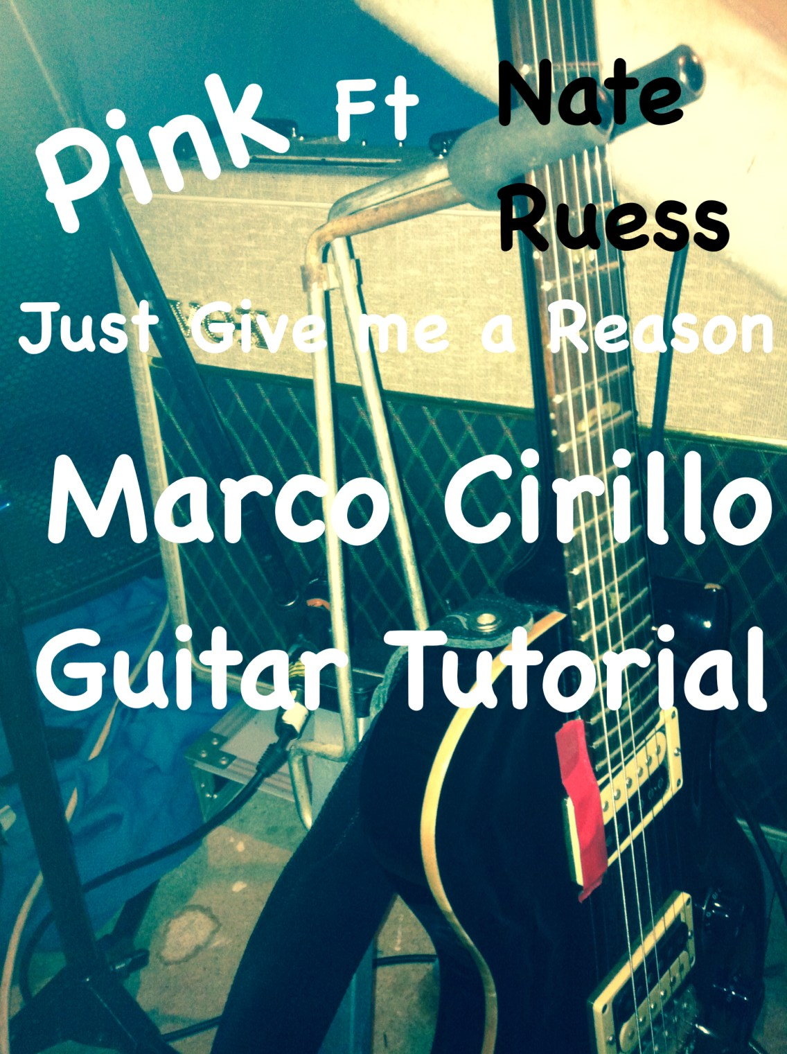 pink ft nate ruess just give me a reason guitar lesson chords and tab marco cirillo london. Black Bedroom Furniture Sets. Home Design Ideas