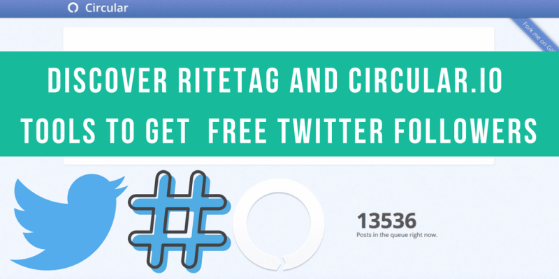 discover ritetag and circular.io tools to get free twitter followers