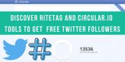 Ritetag and Circular.io | Tools To Get  Free Twitter Followers