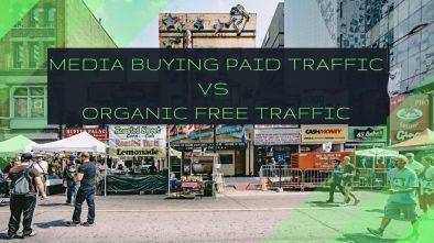 paid traffic from media buying vs free organic traffic
