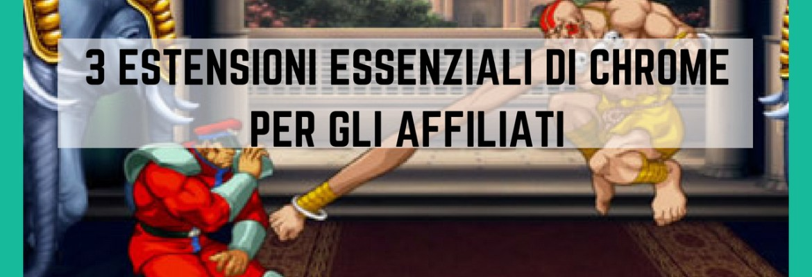 3 estensioni di chrome per affiliati