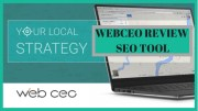 Web CEO SEO Tool Suite Review And #1 Guide