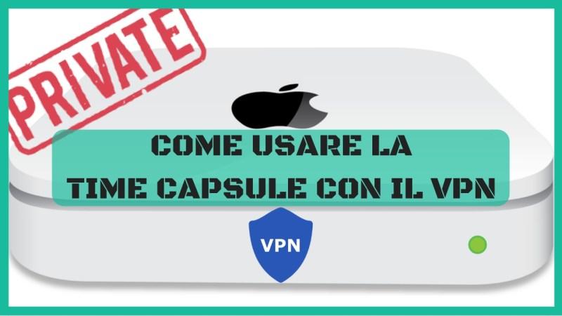come usare time capsule con il vpn