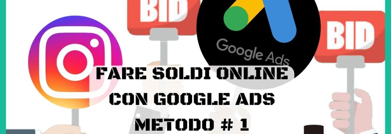 fare soldi online con google metodo uno