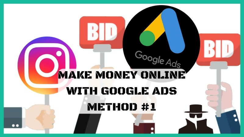 make money online with google method one