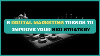 6 digital marketing trends