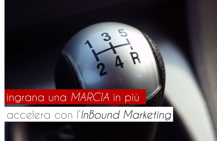 inbound-marketing-ingrana-una-marcia-blog-marco-gentilini