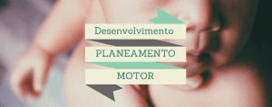 Desenvolvimento do Planeamento Motor