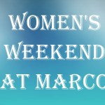 womens weekend at Marco