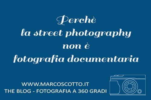 perchè la street photography è diversa dalla fotografia documentaria