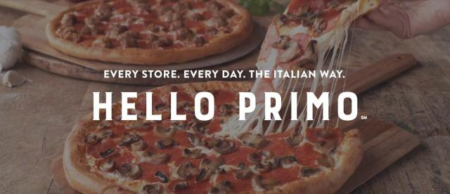 """A graphic with a background of a hand lifting a slice from a pepperoni-and-mushroom pizza; a pepperoni-and-sausage pizza is visible in the background. A text overlay reads """"Every Store. Every Day. The Italian Way. Hello Primo℠"""""""